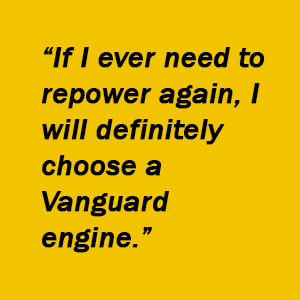 """If I ever need to repower again, I will definitely choose a Vanguard engine."" -Jason DeYoung"