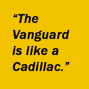 """The Vanguard is like a Cadillac."" -Jeremy Wheeler, Moolenaar Supreme Professional Lawn Care"